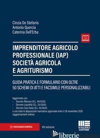 IMPRENDITORE AGRICOLO PROFESSIONALE (IAP) SOCIETA' AGRICOLA E AGRITURISMO - DE STEFANIS CINZIA; QUERCIA ANTONIO; DELL'ERBA CATERINA