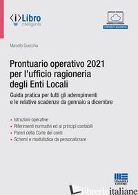 PRONTUARIO OPERATIVO 2021 PER L'UFFICIO RAGIONERIA DEGLI ENTI LOCALI - QUECCHIA MARCELLO