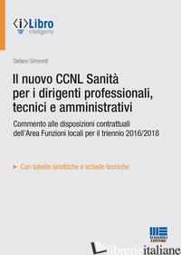 NUOVO CCNL SANITA' PER I DIRIGENTI PROFESSIONALI, TECNICI E AMMINISTRATIVI (IL) - SIMONETTI STEFANO