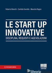 START UP INNOVATIVE (LE) - BIANCHI ROBERTO; FAVRETTO CARLOTTA; RAGNO MAURIZIO