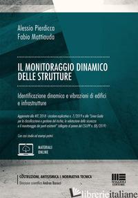 MONITORAGGIO DINAMICO DELLE STRUTTURE (IL) - PIERDICCA ALESSIO; MATTIAUDA FABIO