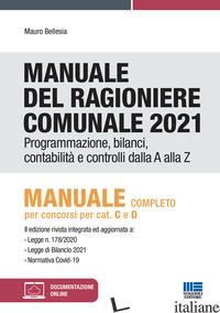 MANUALE DEL RAGIONIERE COMUNALE 2021 - BELLESIA MAURO