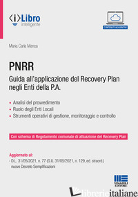 PNRR. GUIDA ALL'APPLICAZIONE DEL RECOVERY PLAN NEGLI ENTI DELLA P.A. CON ESPANSI - MANCA MARIA CARLA