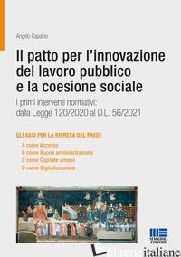 PATTO PER L'INNOVAZIONE DEL LAVORO PUBBLICO E LA COESIONE SOCIALE (IL) - CAPALBO ANGELO