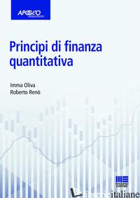 PRINCIPI DI FINANZA QUANTITATIVA - OLIVA IMMA; RENO' ROBERTO