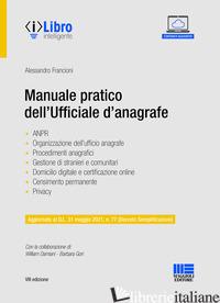 MANUALE PRATICO DELL'UFFICIALE D'ANAGRAFE - FRANCIONI ALESSANDRO