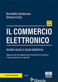 COMMERCIO ELETTRONICO. CON ESPANSIONE ONLINE (IL) - SANTACROCE BENEDETTO; FICOLA SIMONA