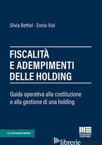 FISCALITA' E ADEMPIMENTI DELLE HOLDING - BETTIOL SILVIA; VIAL ENNIO