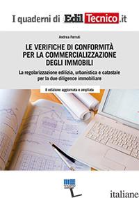 VERIFICHE DI CONFORMITA' PER LA COMMERCIALIZZAZIONE DEGLI IMMOBILI (LE) - FERRUTI ANDREA