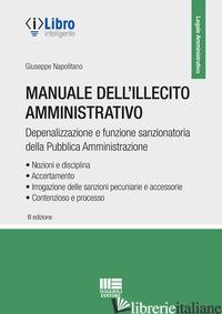 MANUALE DELL'ILLECITO AMMINISTRATIVO - NAPOLITANO GIUSEPPE