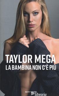 BAMBINA NON C'E' PIU' (LA) - MEGA TAYLOR