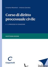 CORSO DI DIRITTO PROCESSUALE CIVILE. VOL. 2: IL PROCESSO DI COGNIZIONE - MANDRIOLI CRISANTO; CARRATTA ANTONIO