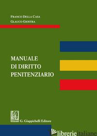 MANUALE DI DIRITTO PENITENZIARIO - DELLA CASA F. (CUR.); GIOSTRA G. (CUR.)