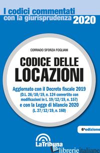CODICE DELLE LOCAZIONI - SFORZA FOGLIANI CORRADO