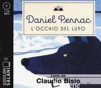 OCCHIO DEL LUPO LETTO DA CLAUDIO BISIO. AUDIOLIBRO. CD AUDIO FORMATO MP3 (L') - PENNAC DANIEL