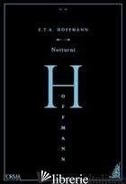 NOTTURNI - HOFFMANN ERNST T. A.