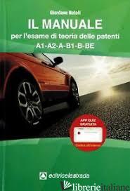 MANUALE PER L'ESAME DI TEORIA DELLE PATENTI A1-A2-A-B1-B (IL) - NATALI GIORDANO