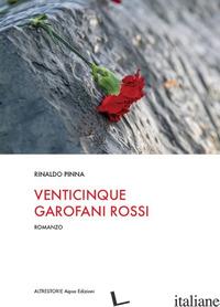 VENTICINQUE GAROFANI ROSSI - PINNA RINALDO