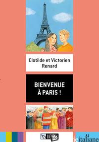 BIENVENUE A' PARIS! A1. CON FILE AUDIO PER IL DOWNLOAD - RENARD CLOTILDE; RENARD VICTORIEN
