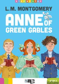 ANNE OF GREEN GABLES. EDIZ. PER LA SCUOLA. CON FILE AUDIO PER IL DOWNLOAD - MONTGOMERY LUCY MAUD; MCGOWAN L. (CUR.)