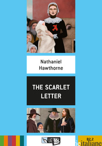 SCARLET LETTER. LEVEL B2.2. CON FILE AUDIO PER IL DOWNLOAD (THE) - HAWTHORNE NATHANIEL