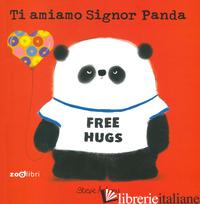 TI AMIAMO SIGNOR PANDA - ANTONY STEVE