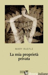 MIA PROPRIETA' PRIVATA (LA) - RUEFLE MARY