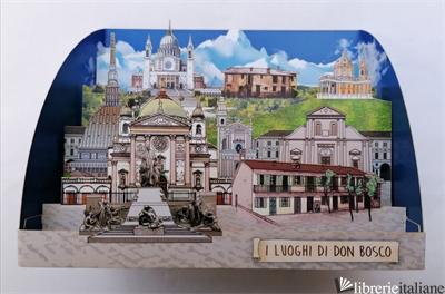 LUOGHI DI DON BOSCO - POP-UP CM 11X22 -