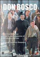DON BOSCO.. DVD - GASPARINI LODOVICO; INSINNA FLAVIO; SASTRI LINA; DANCE CHARLES