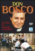 DON BOSCO. UN FILM DI LEANDRO CASTELLANI. DVD - CASTELLANI LEANDRO