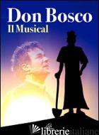 DON BOSCO MUSICAL. CD-ROM. CON CD - OLIVA ACHILLE; ALISCIONI ALESSANDRO