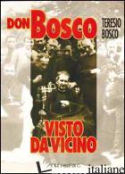 DON BOSCO VISTO DA VICINO - BOSCO TERESIO