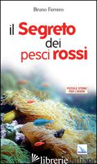 SEGRETO DEI PESCI ROSSI (IL) - FERRERO BRUNO