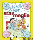 GIOCHI PER STAR MEGLIO - GIACONE ELIO; BRONZINO RENATA; BRONZINO RENATA