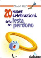 20 NUOVE CELEBRAZIONI DELLA FESTA DEL PERDONO - RIZZI GIMMI