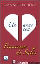 ANNO CON FRANCESCO DI SALES (UN) - GHIGLIONE GIANNI