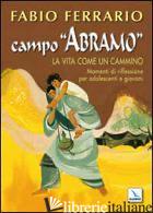 """CAMPO """"ABRAMO. LA VITA COME UN CAMMINO. MOMENTI DI RIFLESSIONE PER ADOLESCENTI E - FERRARIO FABIO"""