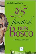 365 FIORETTI DI DON BOSCO - MOLINERIS MICHELE; RUSSO C. (CUR.)