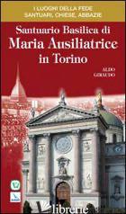 SANTUARIO BASILICA DI MARIA AUSILIATRICE IN TORINO - GIRAUDO ALDO