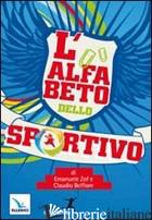 ALFABETO DELLO SPORTIVO (L') - ZOF EMANUELE; BELFIORE CLAUDIO; BELFIORE CLAUDIO