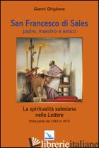 SAN FRANCESCO DI SALES PADRE, MAESTRO E AMICO. LA SPIRITUALITA' SALESIANA NELLE  - GHIGLIONE GIANNI