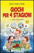 GIOCHI PER 4 STAGIONI. (... SENZA MOZZARELLA!) - GIACONE ELIO