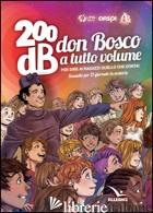 200DB DON BOSCO A TUTTO VOLUME PER DIRE AI RAGAZZI QUELLO CHE CONTA. SUSSIDIO PE - ANIMAGIOVANE (CUR.)