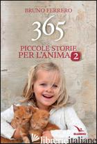365 PICCOLE STORIE PER L'ANIMA. VOL. 2 - FERRERO BRUNO