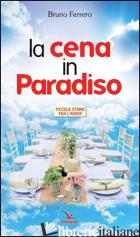 CENA IN PARADISO - FERRERO BRUNO