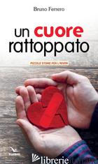 CUORE RATTOPPATO (UN) - FERRERO BRUNO