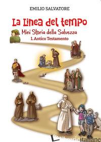 LINEA DEL TEMPO. MINI STORIA DELLA SALVEZZA (LA). VOL. 1: ANTICO TESTAMENTO - CENTRO EVANGELIZZAZIONE E CATECHESI (CUR.)