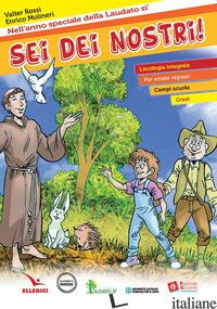 SEI DEI NOSTRI! - ROSSI V. (CUR.); MOLINERI E. (CUR.)