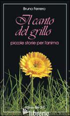 CANTO DEL GRILLO (IL) - FERRERO BRUNO