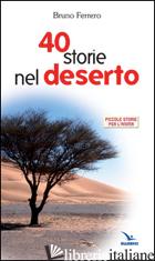 QUARANTA STORIE NEL DESERTO - FERRERO BRUNO